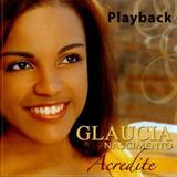 Playback Gláucia Nascimento   Acredite [original]